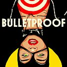 Bulletproof by butcherbilly