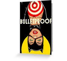 Bulletproof Greeting Card