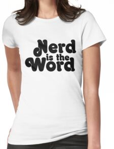 Nerd is the Word Womens Fitted T-Shirt
