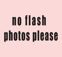No flash photos please by WittyKids