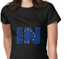 British In/Out EU referendum. IN with European Union flag. Womens Fitted T-Shirt
