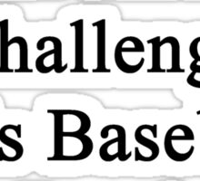 Cancer Is Just Another Challenge This Baseball Coach Will Overcome Sticker
