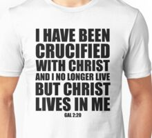 I have been crucified with Christ - Gal 2:20 Unisex T-Shirt