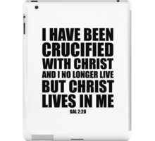 I have been crucified with Christ - Gal 2:20 iPad Case/Skin