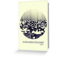 you belong among the wild flowers Greeting Card