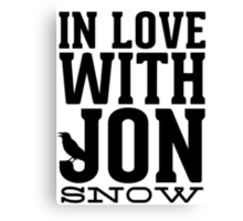 IN LOVE WITH JON SNOW Canvas Print