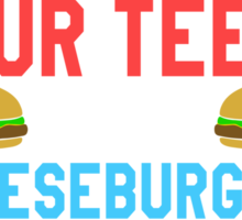 SPINACH MAY GET STUCK IN YOUR TEETH BUT CHEESEBURGERS GET STUCK IN YOUR ASS Sticker