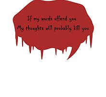 If My Words Offend You.... by CreativeEm