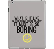 It Must Be So Boring iPad Case/Skin