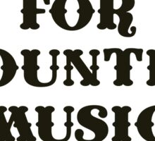 Three Cheers For Country Music and Beer Sticker