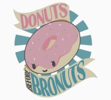 Donuts Before Bronuts Kids Clothes
