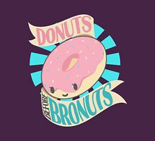 Donuts Before Bronuts Unisex T-Shirt