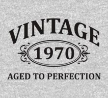 Vintage 1970 Aged to Perfection by omadesign