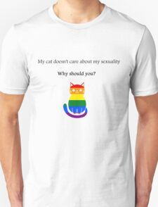 'My cat doesn't care about my sexuality' Homosexuality Unisex T-Shirt