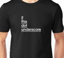 If this dot underscore Unisex T-Shirt