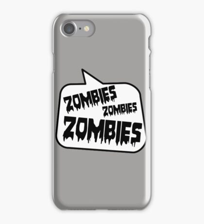 ZOMBIES ZOMBIES ZOMBIES SPEECH BUBBLE by Zombie Ghetto iPhone Case/Skin