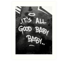 Its All Good Baby Baby Art Print