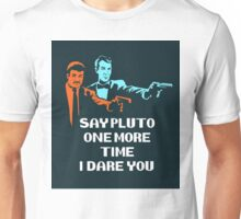 Say Pluto One More Time Unisex T-Shirt