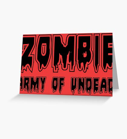 ZOMBIE ARMY OF UNDEAD by Zombie Ghetto Greeting Card