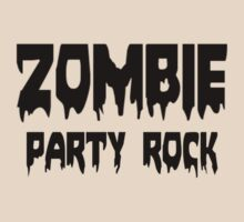 ZOMBIE PARTY ROCK by Zombie Ghetto by ZombieGhetto