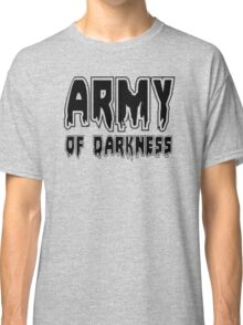 ARMY OF DARKNESS by Zombie Ghetto Classic T-Shirt