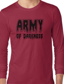 ARMY OF DARKNESS by Zombie Ghetto Long Sleeve T-Shirt