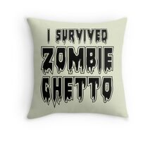 I SURVIVED ZOMBIE GHETTO by Zombie Ghetto Throw Pillow