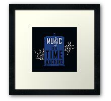 Music is a time machine Framed Print