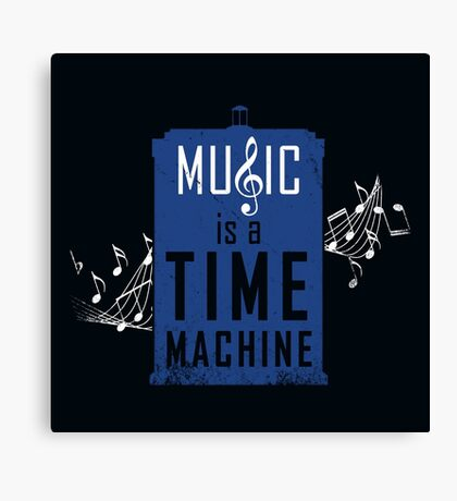 Music is a time machine Canvas Print