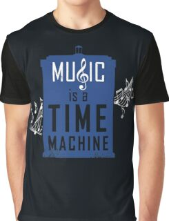 Music is a time machine Graphic T-Shirt