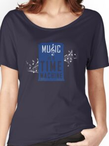 Music is a time machine Women's Relaxed Fit T-Shirt