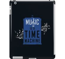 Music is a time machine iPad Case/Skin
