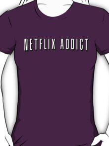 Netflix Addict T-Shirt