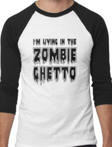 I'M LIVING IN THE ZOMBIE GHETTO by Zombie Ghetto Men's Baseball ¾ T-Shirt