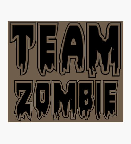TEAM ZOMBIE by Zombie Ghetto Photographic Print