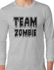 TEAM ZOMBIE by Zombie Ghetto Long Sleeve T-Shirt