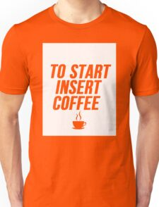 To Start Insert Coffee Unisex T-Shirt