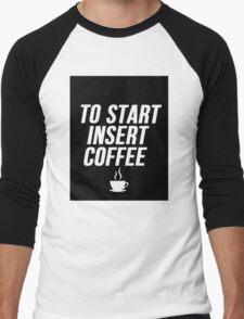 To Start Insert Coffee Men's Baseball ¾ T-Shirt