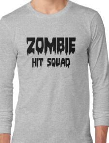 ZOMBIE HIT SQUAD by Zombie Ghetto Long Sleeve T-Shirt