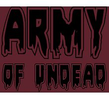 ARMY OF UNDEAD by Zombie Ghetto Photographic Print