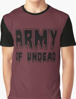 ARMY OF UNDEAD by Zombie Ghetto Graphic T-Shirt