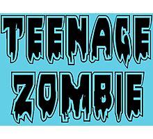 TEENAGE ZOMBIE by Zombie Ghetto Photographic Print