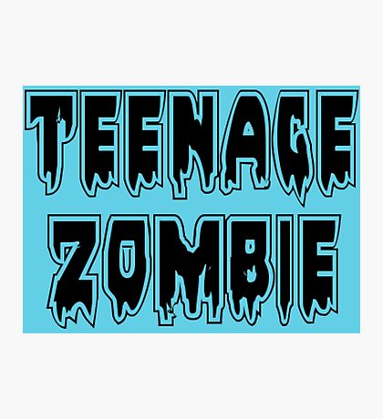 TEENAGE ZOMBIE by Zombie Ghetto Photographic Print