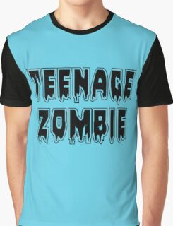 TEENAGE ZOMBIE by Zombie Ghetto Graphic T-Shirt