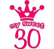 My sweet 30 birthday Crown funny by Style-O-Mat