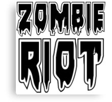 ZOMBIE RIOT by Zombie Ghetto Canvas Print