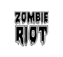 ZOMBIE RIOT by Zombie Ghetto by ZombieGhetto
