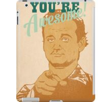 You're Awesome! Bill Murray iPad Case/Skin