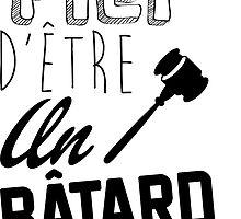 Fier d'être un Bâtard by Thibaut Bachelier