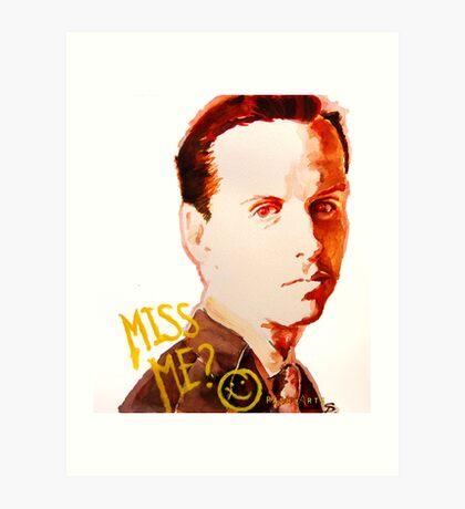 Miss me? - Jim Moriarty Art Print
